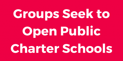 Groups Seek to Open Public Charter Schools