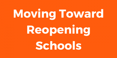 Moving Toward Reopening Schools