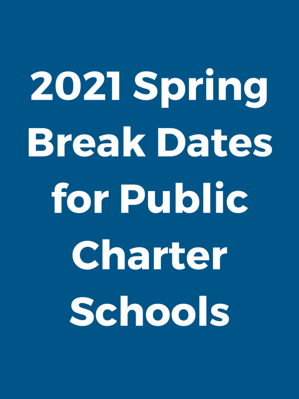 2021 Spring Break Dates for Public Charter Schools